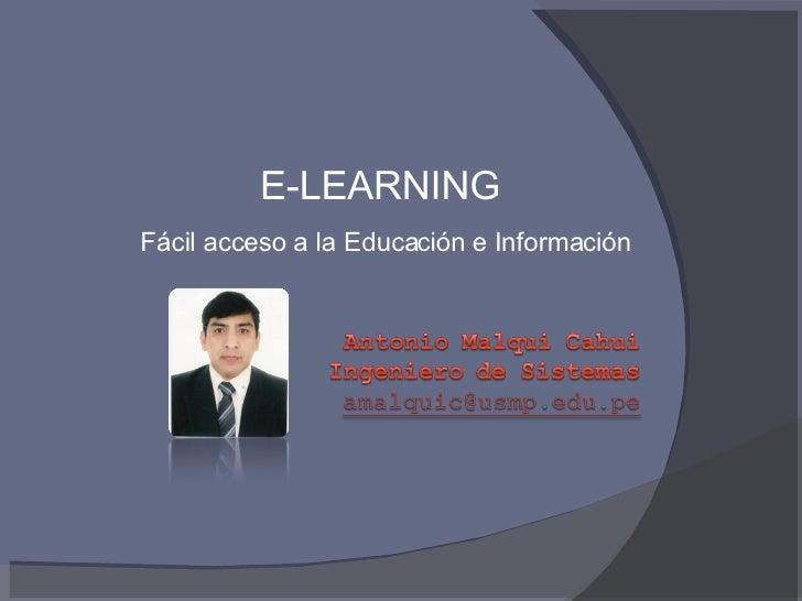 E-LEARNING Fácil acceso a la Educación e Información