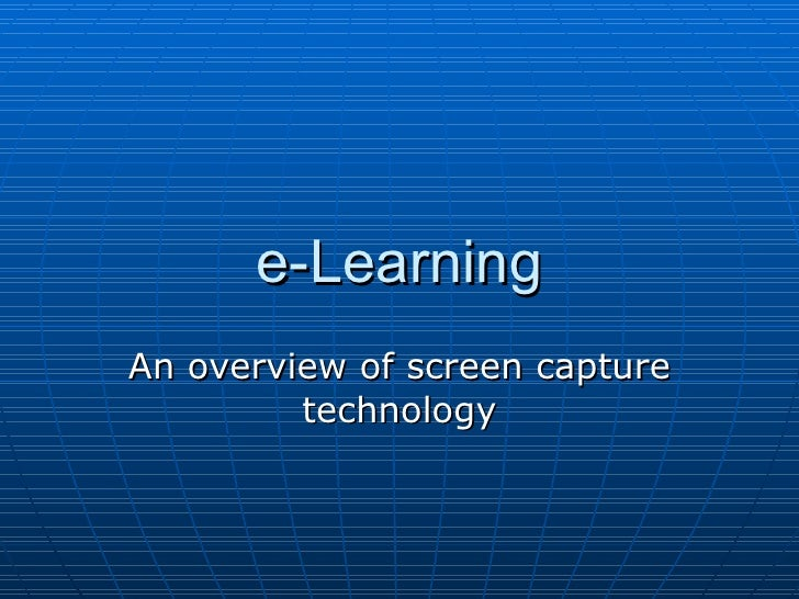 e-Learning An overview of screen capture technology