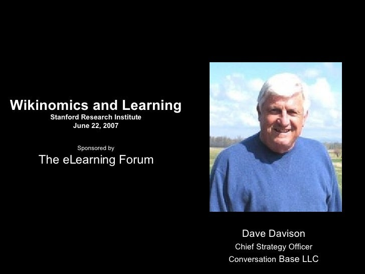 Dave Davison Chief Strategy Officer Conversation  Base LLC Wikinomics and Learning Stanford Research Institute June 22, 20...