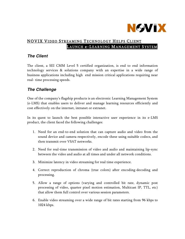 NOVIX VIDEO STREAMING TECHNOLOGY HELPS CLIENT                LAUNCH e-LEARNING MANAGEMENT SYSTEM  The Client  The client, ...