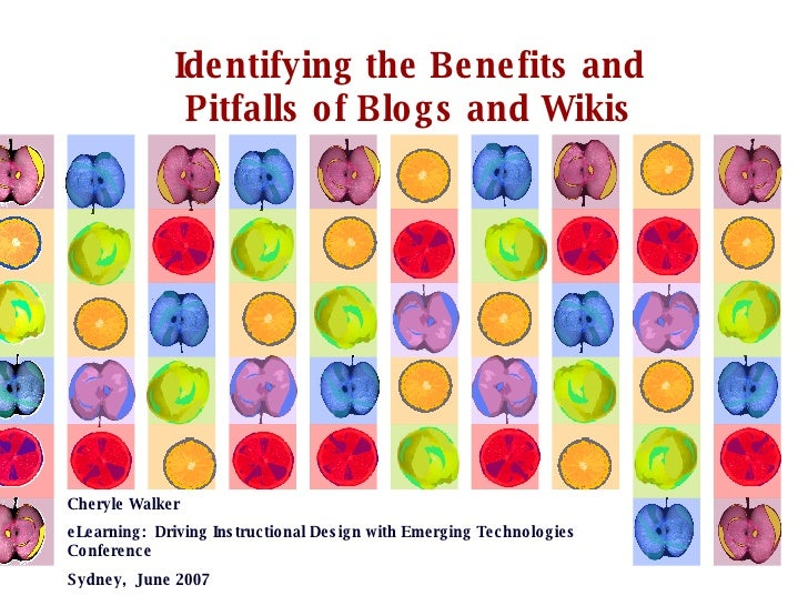 Identifying the Benefits and Pitfalls of Blogs and Wikis Cheryle Walker eLearning:  Driving Instructional Design with Emer...