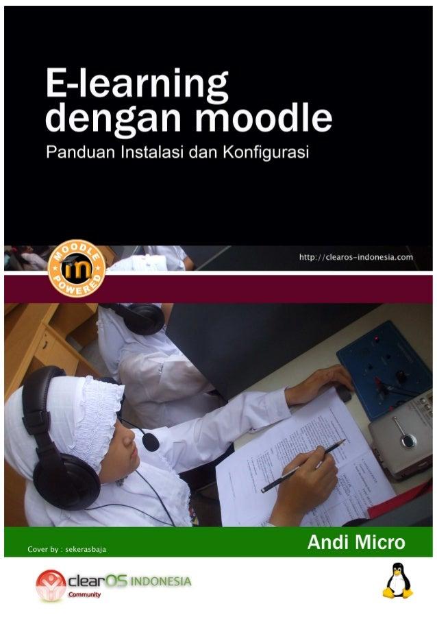 E-learning dengan Moodle 1.9ClearOS 5.2 Panduan Instalasi dan Konfigurasi                      Andi Micro                 ...