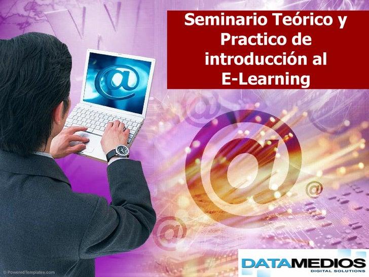Seminario Teórico y    Practico de  introducción al    E-Learning