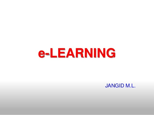 e-LEARNING        JANGID M.L.