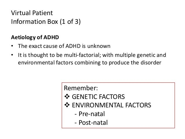 social and bio genetic influences of attention deficit Attention deficit hyperactivity disorder (adhd) is a common neurobehavioral disorder that is characterized by inattention, hyperactivity and impulsivity it is associated with considerable social, family, behavioral and cognitive dysfunction and is comorbid with depression, bipolar disorder, anxiety, and substance use [1] .