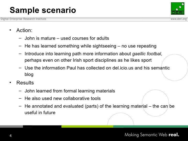 Sample scenario <ul><li>Action: </li></ul><ul><ul><li>John is mature – used courses for adults </li></ul></ul><ul><ul><li>...