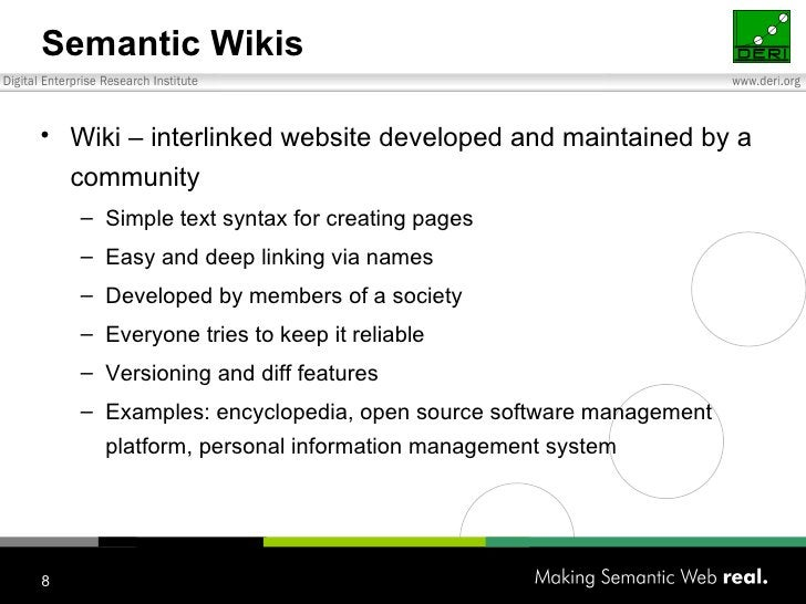 Semantic Wikis <ul><li>Wiki – interlinked website developed and maintained by a community </li></ul><ul><ul><li>Simple tex...
