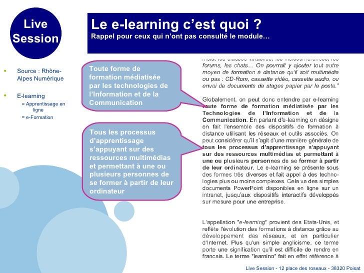 Le e-learning c'est quoi ? Rappel pour ceux qui n'ont pas consulté le module… <ul><li>Source : Rhône-Alpes Numérique </li>...