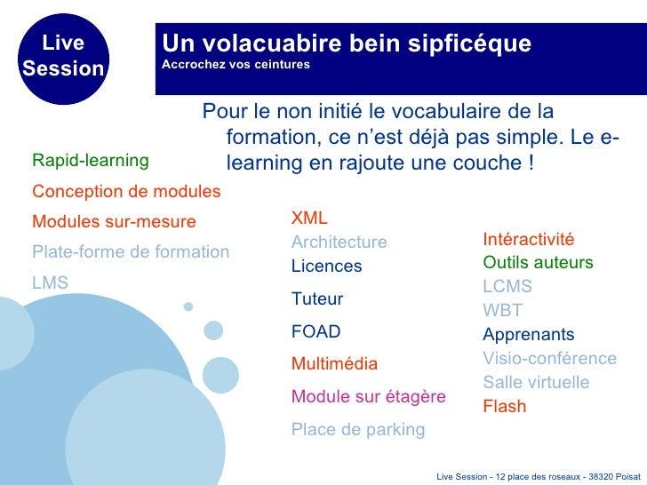 Un volacuabire bein sipficéque Accrochez vos ceintures <ul><li>Pour le non initié le vocabulaire de la formation, ce n'est...