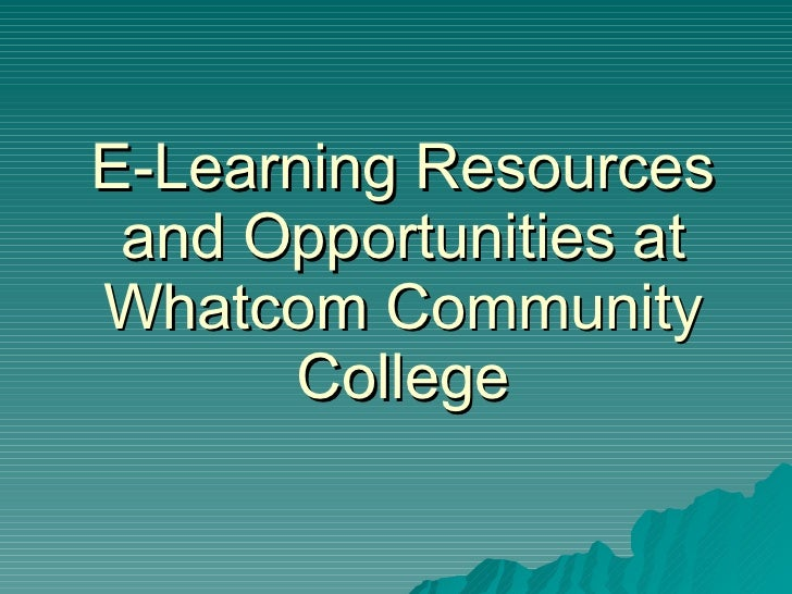 E-Learning Resources and Opportunities at Whatcom Community College