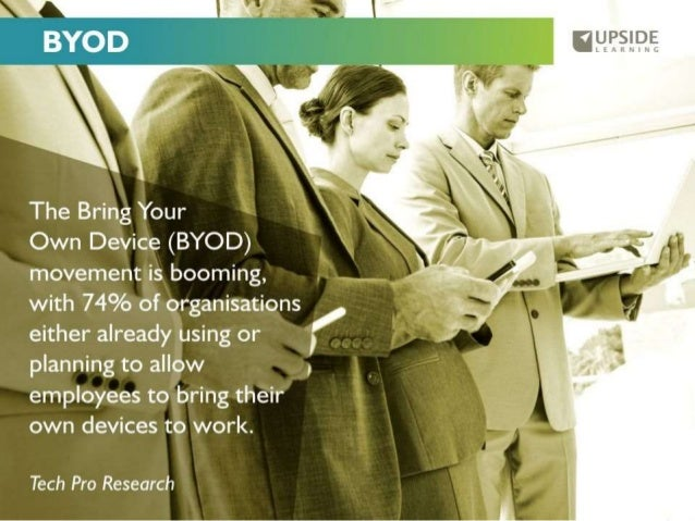 """UU. """"5.'. D,E,   The Bring Your Own Device (BYOD) movement is booming,  with 74% of organisations  either already using or..."""