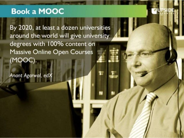 Book a MOOC i @: H'? §l'? ..i'  By 2020, at least a dozen universities     around the world will give university  ' _ if d...