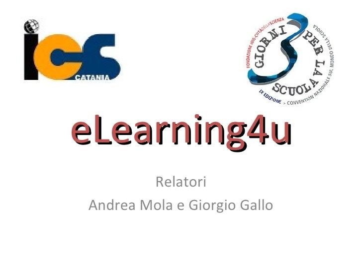 eLearning4u Relatori Andrea Mola e Giorgio Gallo
