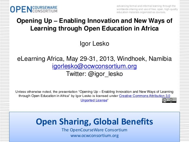 Open Sharing, Global BenefitsThe OpenCourseWare Consortiumwww.ocwconsortium.orgadvancing formal and informal learning thro...