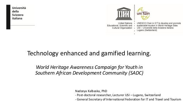 Technology enhanced and gamified learning. World Heritage Awareness Campaign for Youth in Southern African Development Com...