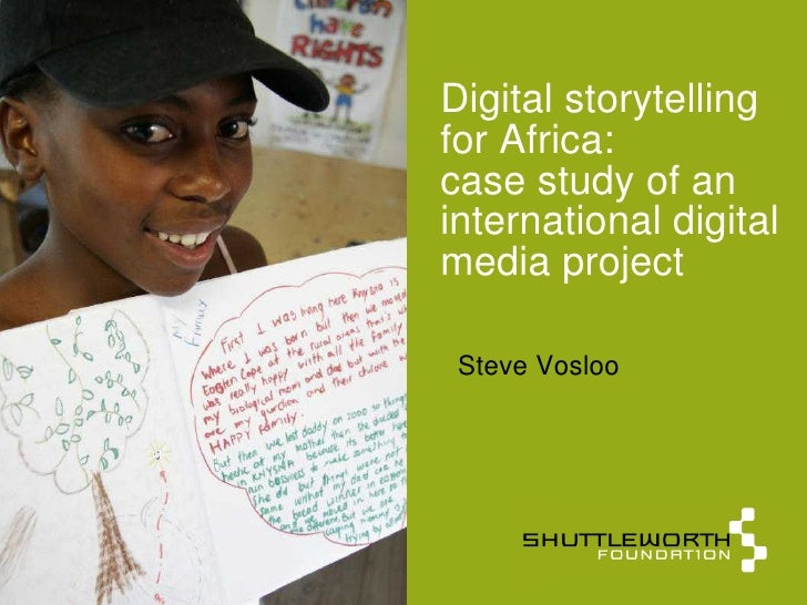 Digital storytelling for Africa: case study of an international digital media project   Steve Vosloo