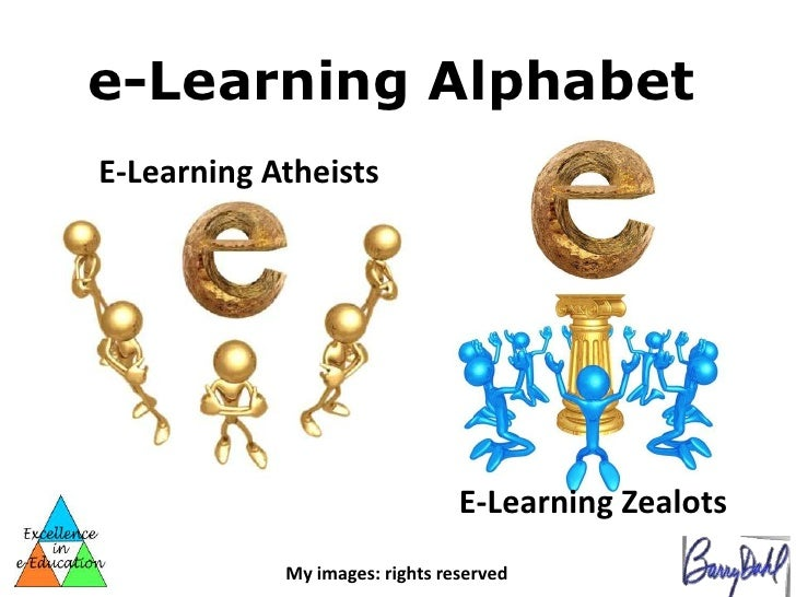 e-Learning AlphabetE-Learning Atheists                                E-Learning Zealots            My images: rights rese...