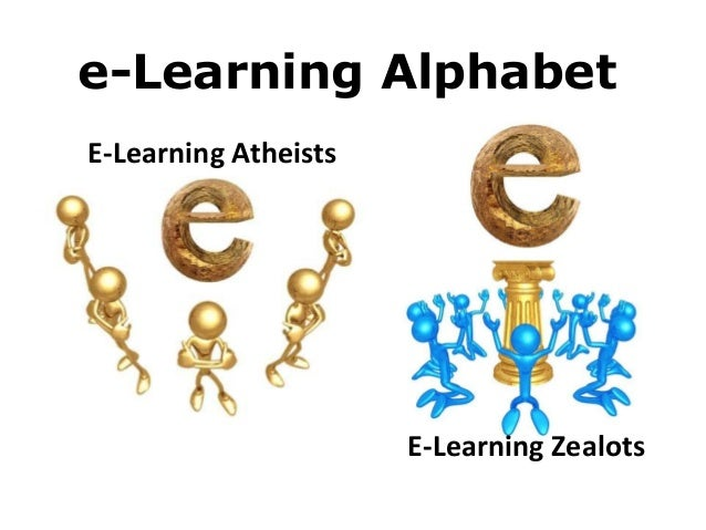 e-Learning Alphabet E-Learning Atheists  E-Learning Zealots