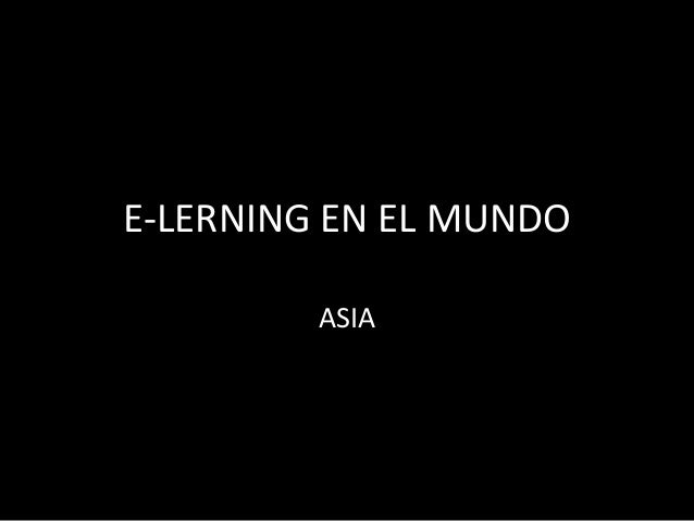 E-LERNING EN EL MUNDO ASIA