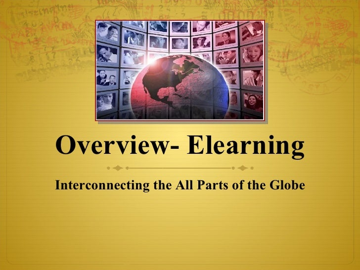 Overview- Elearning Interconnecting the All Parts of the Globe