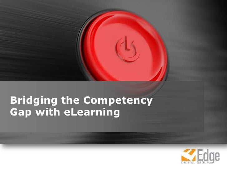 Bridging the Competency Gap with eLearning<br />