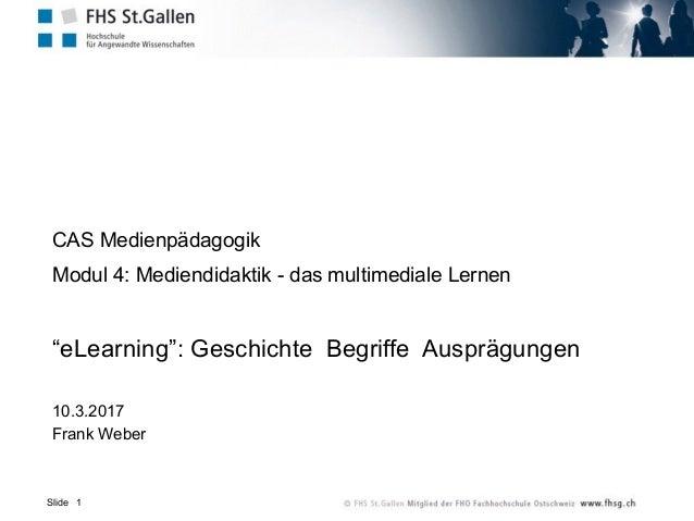 """Slide CAS Medienpädagogik Modul 4: Mediendidaktik - das multimediale Lernen """"eLearning"""": Geschichte Begriffe Ausprägungen ..."""