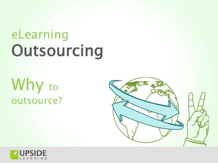 eLearningOutsourcingWhy    tooutsource?