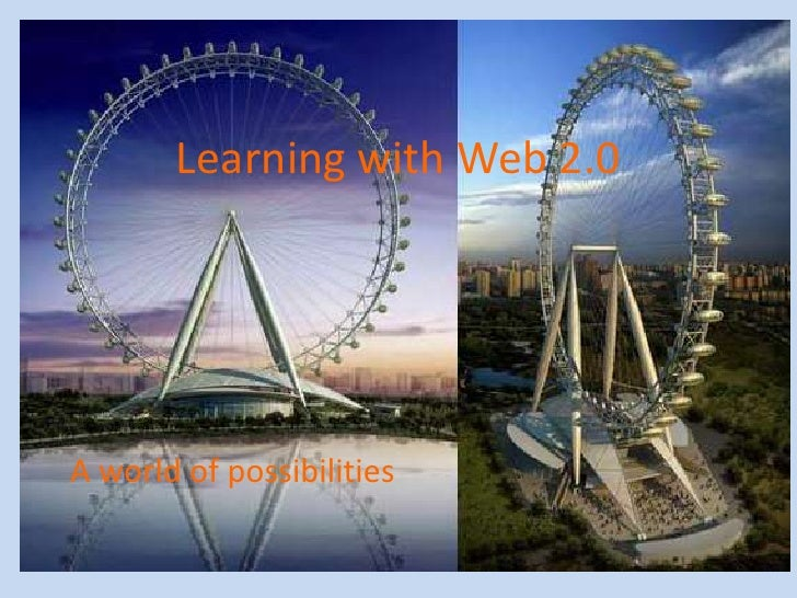Learning with Web 2.0<br />A world of possibilities<br />