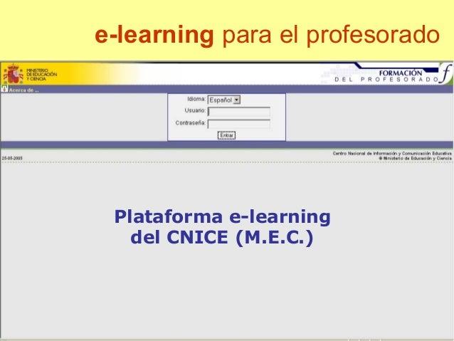 e-learning para el profesorado Plataforma e-learning del CNICE (M.E.C.)