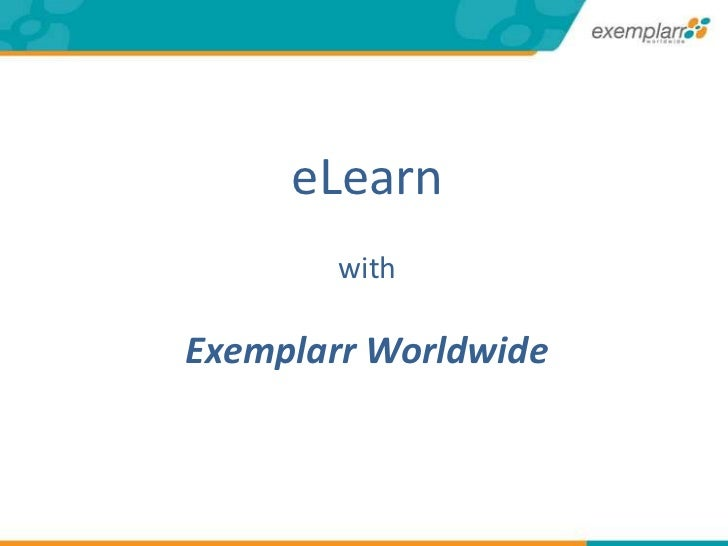 eLearn<br />with<br />Exemplarr Worldwide<br />