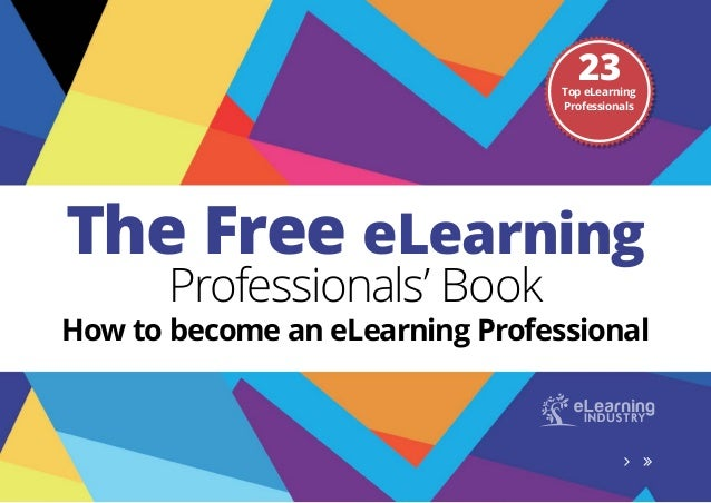The Free eLearning Professionals' Book How to become an eLearning Professional 23Top eLearning Professionals