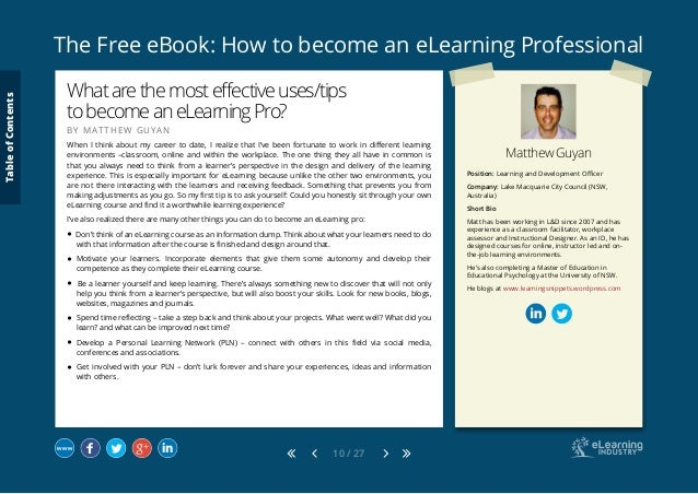 The Free eBook: How to become an eLearning Professional 10 / 27 Matthew Guyan Position: Learning and Development Officer C...