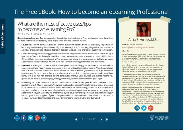 The Free eBook: How to become an eLearning Professional 12 / 27 Anita S. Horsley, M.Ed. Position: Owner & President Compan...