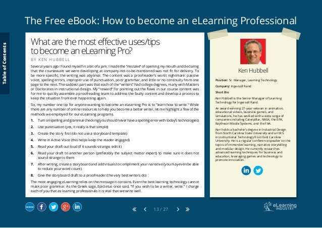 The Free eBook: How to become an eLearning Professional 13 / 27 Ken Hubbell Position: Sr. Manager, Learning Technology Com...