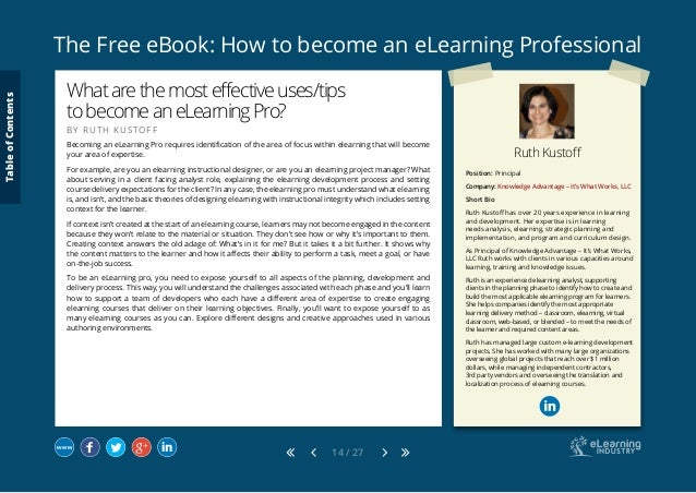 The Free eBook: How to become an eLearning Professional 14 / 27 Ruth Kustoff Position: Principal Company: Knowledge Advant...