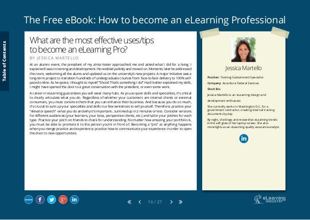 The Free eBook: How to become an eLearning Professional 16 / 27 Jessica Martello Position: Training Sustainment Specialist...