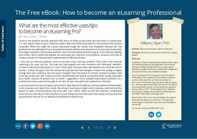 The Free eBook: How to become an eLearning Professional 19 / 27 William J. Ryan, PhD Position: Executive Director: Learn o...