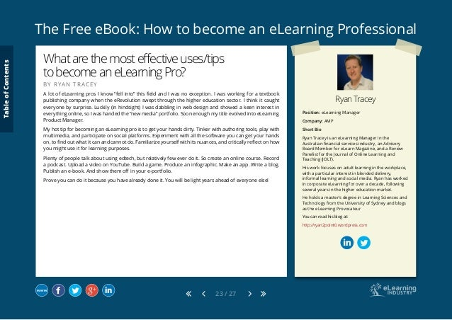 The Free eBook: How to become an eLearning Professional 23 / 27 Ryan Tracey Position: eLearning Manager Company: AMP Short...