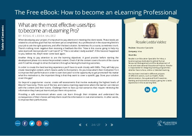 The Free eBook: How to become an eLearning Professional 24 / 27 Rosalie Ledda Valdez Position: Education Specialist Compan...