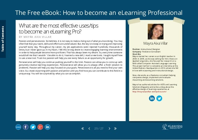 The Free eBook: How to become an eLearning Professional 25 / 27 Mayra Aixa Villar Position: Instructional Designer Company...