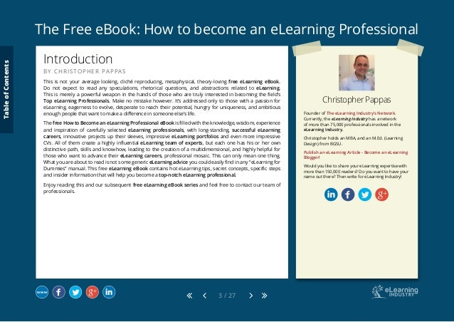 The Free eBook: How to become an eLearning Professional 3 / 27 Christopher Pappas Founder of The eLearning Industry's Netw...