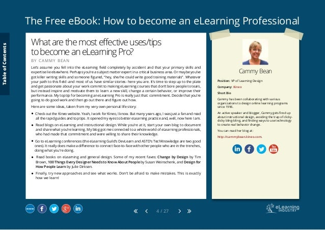 The Free eBook: How to become an eLearning Professional 4 / 27 Cammy Bean Position: VP of Learning Design Company: Kineo S...