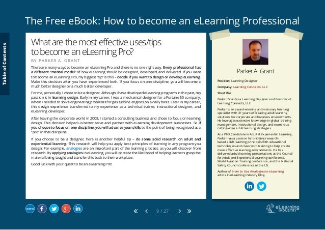 The Free eBook: How to become an eLearning Professional 9 / 27 Parker A. Grant Position: Learning Designer Company: Learni...