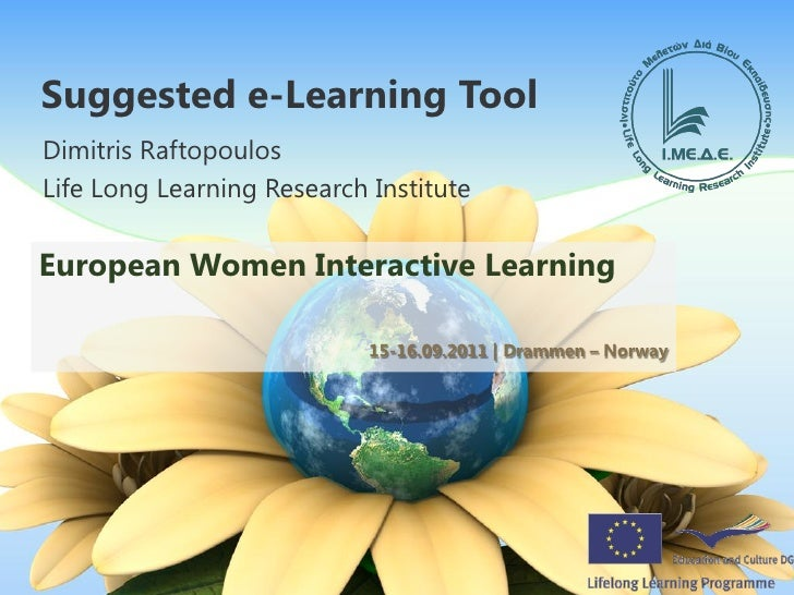 Suggested e-Learning ToolDimitris RaftopoulosLife Long Learning Research InstituteEuropean Women Interactive Learning     ...