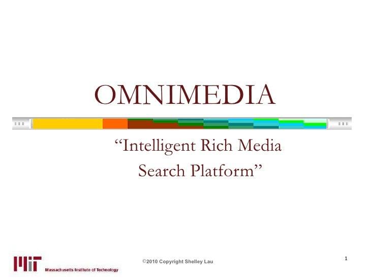 "OMNIMEDIA ""Intelligent Rich Media  Search Platform"""