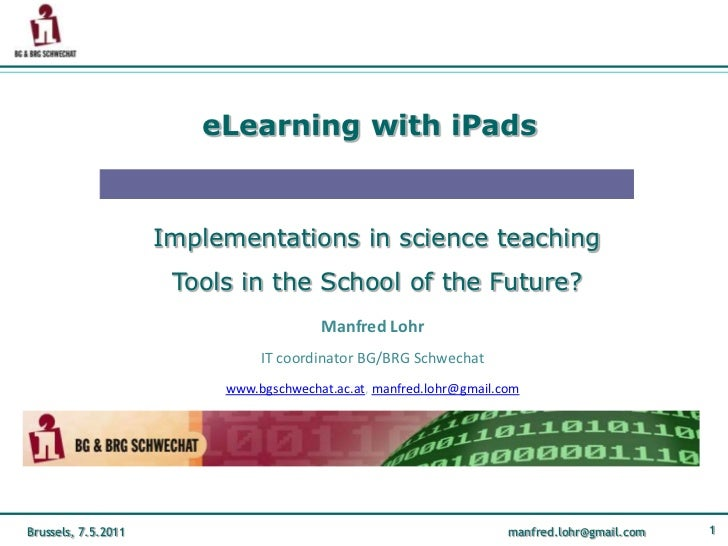 eLearningwithiPads<br /> Implementations in science teaching  Tools in the School of the Future?<br />Manfred Lohr<br />IT...