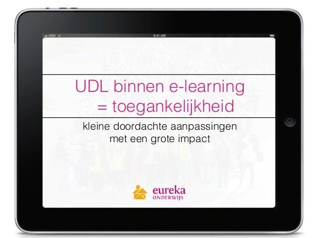 UDL binnen e-learning = toegankelijkheid kleine doordachte aanpassingen met een grote impact