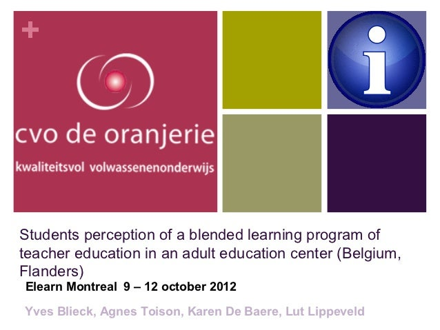+Students perception of a blended learning program ofteacher education in an adult education center (Belgium,Flanders)Elea...