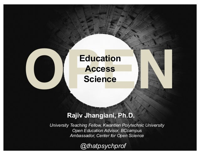 OPENEducation Access Science @thatpsychprof University Teaching Fellow, Kwantlen Polytechnic University Open Education Adv...