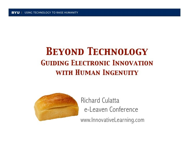 USING TECHNOLOGY TO RAISE HUMANITY                  Beyond Technology           Guiding Electronic Innovation             ...